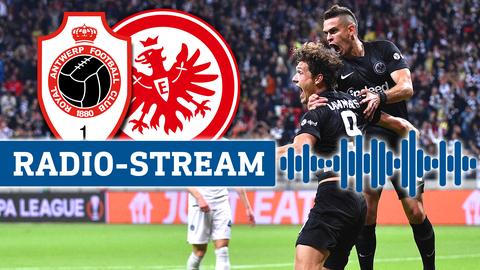Royal Antwerpen - Eintracht Frankfurt im Radio-Livestream