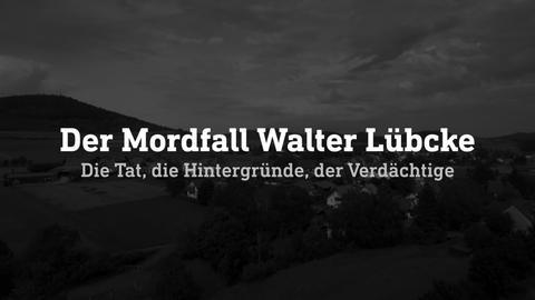Der Mordfall Walter Lübcke - was bisher geschah.