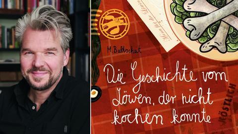 """Martin Baltscheit und das Cover zum Buch """"Die Geschichte vom Löwen, der nicht kochen konnte"""""""