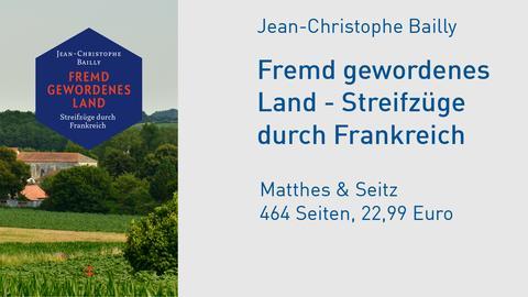 """Cover Jean-Christophe Bailly """"Fremd gewordenes Land. Streifzüge durch Frankreich"""""""