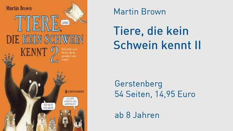 Martin Brown Tiere, die kein Schwein kennt II
