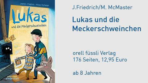 """Cover J. Friedrich/M. McMaster """"Lukas und die Meckerschweinchen"""""""
