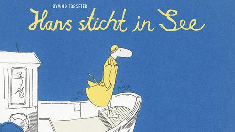 Cover Hans sticht in See - Zeichnung: Ein Mann im gelben Mantel steht ganz vorne auf einem Boot.