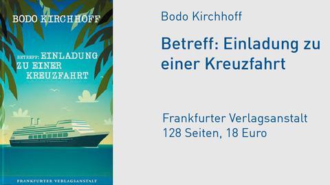 Cover Bodo Kirchhoff Betreff: Einladung zu einer Kreuzfahrt