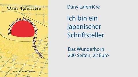 Cover: Dany Laferrière: Ich bin ein japanischer Schriftsteller