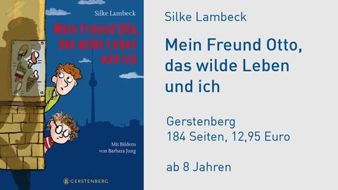 Cover Silke Lambeck Mein Freund Otto, das wilde Leben und ich