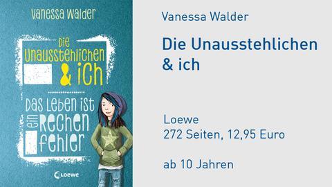 Vanessa Walder Die Unausstehlichen & ich - Das Leben ist ein Rechenfehler