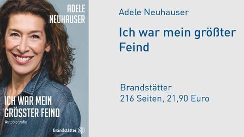 Adele Neuhauser Ich war mein größter Feind Buchcover