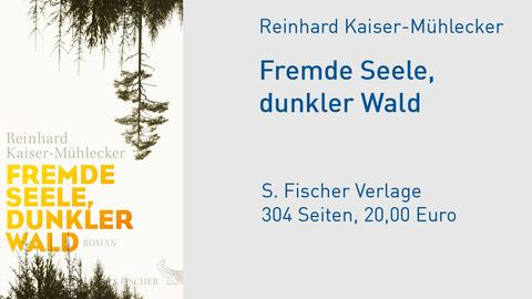 "Cover Reinhard Kaiser-Mühlecker ""Fremde Seele, dunkler Wald"""
