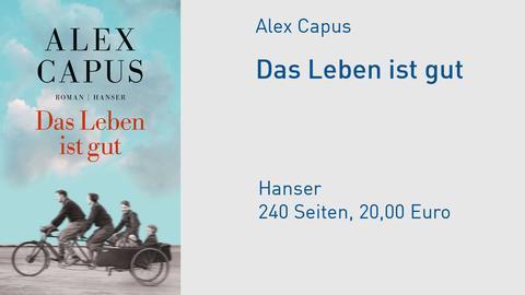 """Cover Alex Capus """"Das Leben ist gut"""""""