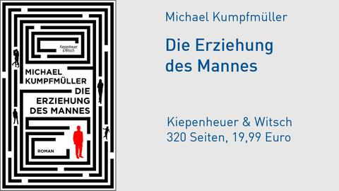 "Buchmesse - Buchcover - Michael Kumpfmüller ""Die Erziehung des Mannes"""
