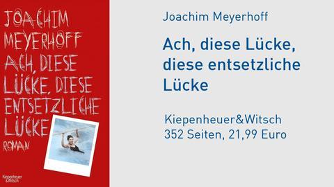 Cover Joachim Meyerhoff Ach, diese Lücke, diese entsetzliche Lücke
