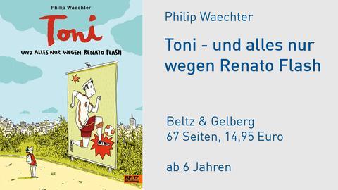 """Buchcover Philip Waechter """"Toni - und alles nur wegen Renato Flash"""""""