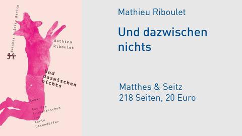 Cover Mathieu Riboulet Und dazwischen nichts