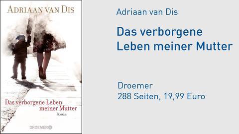 Adriaan van Dis Das verborgene Leben meiner Mutter