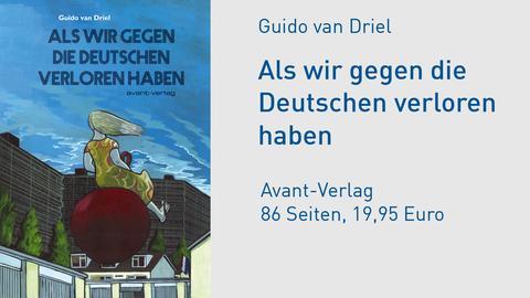 Cover Guido van Driel Als wir gegen die Deutschen verloren haben