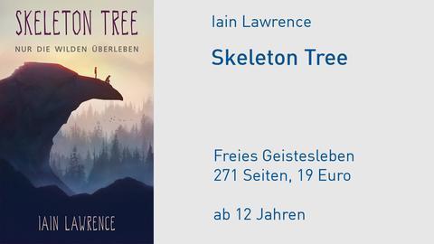 "Iain Lawrence ""Skeleton Tree: Nur die Wilden überleben"""