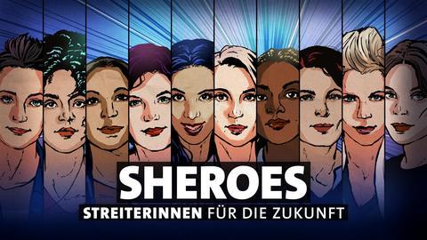 """Comicartige Gesichter von zehn Frauen, darüber Text """"SHEROES - Streiterinnen für die Zukunft"""""""