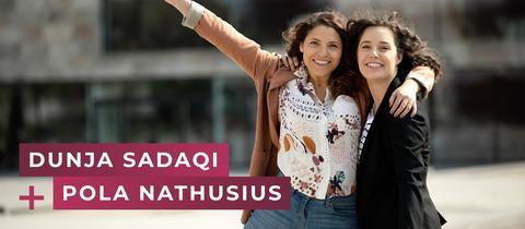 Dunja Sadaqi und Pola Nathusius