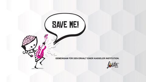 """Eine Comic-Figur mit Gitarre - in der Sprechblase steht """"Save me"""" - daneben der Text: Gemeinsam für den Erhalt einer Kasseler Institution Lolita Bar"""