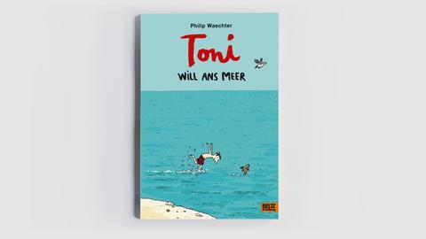 """Cover des Buches """"Toni will ans Meer"""". In comicartiger Zeichnung ist dort ein kleiner Junge zu sehen, der in ein türkisfarbenes Meer hüpft."""