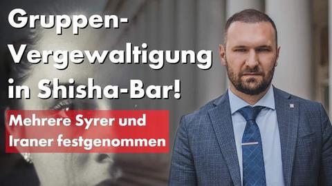 """AfD-Plakat mit der Aufschrift """"Gruppenvergewaltigung in Shisha-Bar! Mehrere Syrer und Iraner festgenommen"""""""