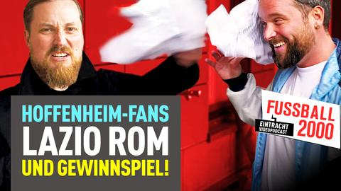 Lazio Rom und Hoffenheim-Fans in Frankfurt!   FUSSBALL 2000 - der Eintracht-Videopodcast