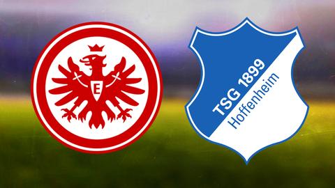 Eintracht Frankfurt gegen TSG Hoffenheim