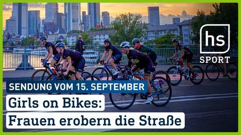 Girls on Bikes: Frauen erobern die Straße | hessenschau Sport vom 15.09.2021