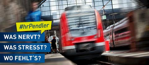 """Bild eines Bahnhofs mit den Fragen """"Was nervt?"""", """"Was stresst?"""" und Wo fehlt's?"""" und einem Hashtag #hrPendler"""